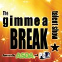 The 'Gimme a BREAK!' Talent Show 2013